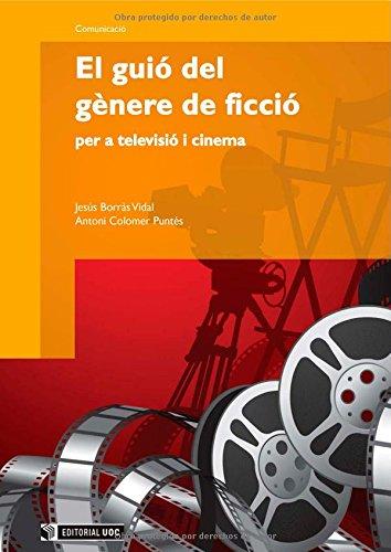 El guió del gènere de ficció per a televisió i cinema (Manuals) por Jesús Borràs i Vidal