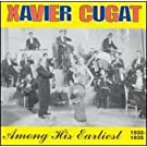 Among His Earliest 1932-35 by XAVIER CUGAT (2002-06-25)