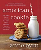American Cookie: The Snaps, Drops, Jumbles, Tea Cakes, Bars & Brownies That We Have Loved for  Generations (English Edition)