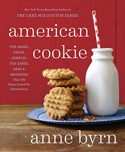 American Cookie: The Snaps, Drops, Jumbles, Tea Cakes, Bars & Brownies That We Have Loved for  Generations