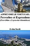 Apprendre le Portugais : Proverbes et Expressions