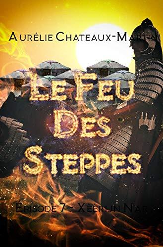Le Feu des Steppes - Épisode 7 Xèèrijn Nar par Aurélie Chateaux-Martin
