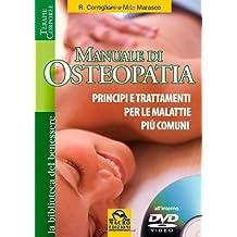 Manuale di osteopatia. Principi e trattamenti per le malattie più comuni. Con DVD