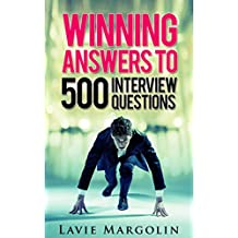 Winning Answers to 500 Interview Questions (English Edition)