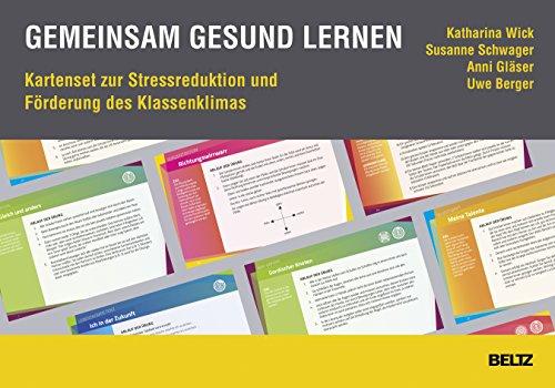 Gemeinsam gesund lernen: Kartenset zur Stressreduktion und Förderung des Klassenklimas. Mit Onlinematerialien