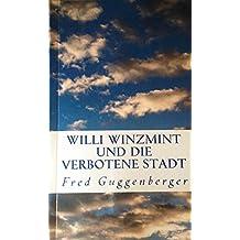 Willi Winzmint und die verbotene Stadt (Legenden aus Kafria 1)