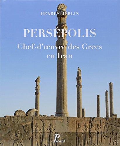 Persepolis, chef d'oeuvre des grecs en Iran