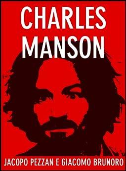 Charles Manson (Serial Killer Vol. 1) di [Pezzan, Jacopo, Brunoro, Giacomo]