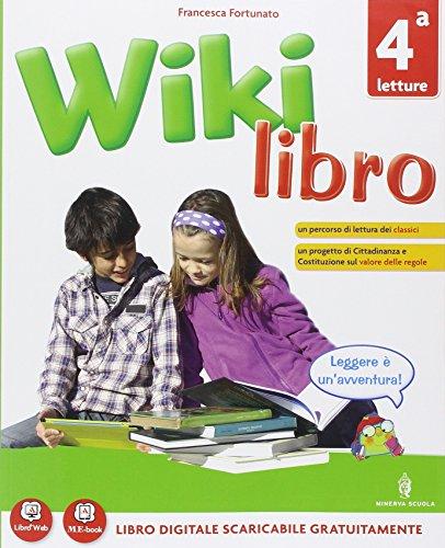 Wikilibro. Per la 4ª classe elementare. Con e-book. Con espansione online