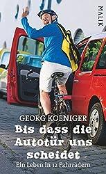 Bis dass die Autotür uns scheidet: Ein Leben in 12 Fahrrädern