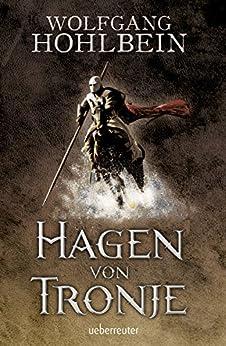 Hagen von Tronje: Ein Nibelungen-Roman