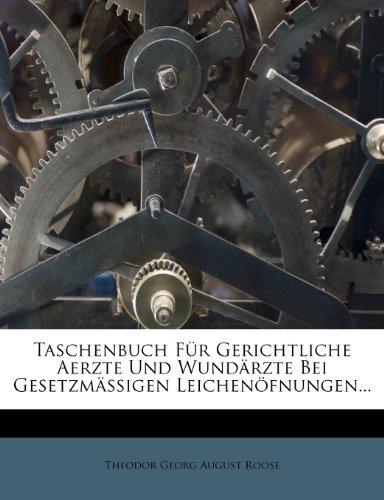 Taschenbuch für gerichtliche Aerzte und Wundärzte bei gesetzmässigen Leichenöfnungen.