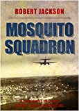 Mosquito Squadron by Robert Jackson
