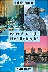 He! Rebeck!: (Hobbit Presse)