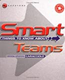 Smart Things to Know About Teams (Smart Things to Know About (Stay Smart!) Series)