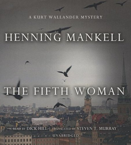 The Fifth Woman (Kurt Wallander Mysteries, Book 6) (Kurt Wallander Mysteries (Audio)) by Henning Mankell (2012-05-01)