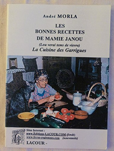Les bonnes recettes de Mamie Janou : La cuisine des garrigues