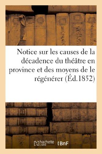 Notice sur les causes de la décadence du théâtre en province et des moyens de le régénérer