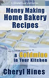 Money Making Home Bakery Recipes (SimpleFrugal Publications) (English Edition)