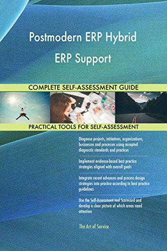 Postmodern ERP Hybrid ERP Support All-Inclusive Self-Assessment - More than 630 Success Criteria, Instant Visual Insights, Comprehensive Spreadsheet Dashboard, Auto-Prioritized for Quick Results