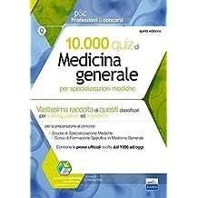 10.000 quiz di medicina generale per specializzazioni mediche. Con software di simulazione (Professioni & concorsi)