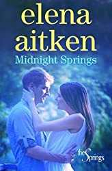 Midnight Springs (The Springs) (Volume 4) by Elena Aitken (2014-11-21)