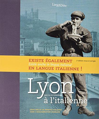 Lyon à l'italienne : deux siècles de présence italienne dans l'agglomération lyonnaise