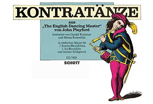 Kontratänze: ausThe English Dancing Master. 2 Sopran-Blockflöten, Alt-Blockflöte und kleines...