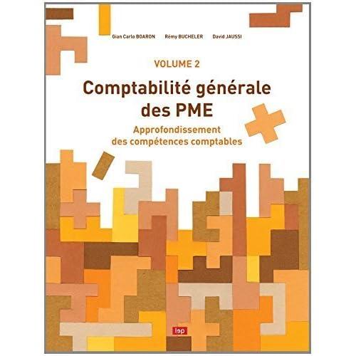 Comptabilite Generale des Pme - Volume 2 de Boaron/Bucheler/Jaus (5 octobre 2012) Relié