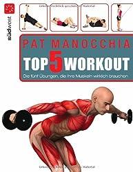 Top 5 Workout: Die fünf Übungen, die Ihre Muskeln wirklich brauchen