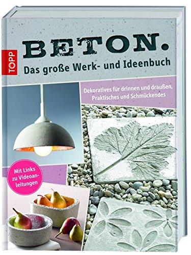 beton-das-groe-werk-und-ideenbuch-dekoratives-fr-drinnen-und-drauen-praktisches-und-schmckendes