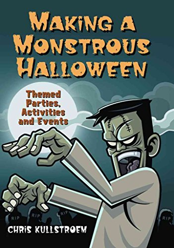 [(Making a Monstrous Halloween : Themed Parties, Activities and Events)] [By (author) Chris Kullstroem] published on (June, 2009)