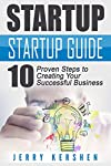 STARTUP GUIDE: 10 Proven Steps to Creating Your Successful Business StartupDo you want to set up your own business but not sure from where to start? Do you need a roadmap to a successful business startup?Only hard work and passion are no longer enoug...