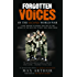 Forgotten Voices Of The Second World War: A New History of the Second World War in the Words of the Men and Women Who Were There