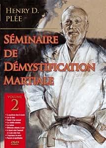 Séminaire de démystification martiale - Volume 2