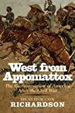 West from Appomattox: The Reconstruction of America After the Civil War