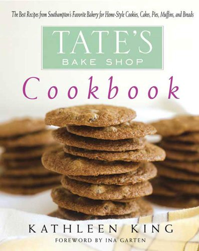 Tate's Bake Shop Cookbook: The Best Recipes from Southampton's Favorite Bakery for Homestyle Cookies, Cakes, Pies, Muffins, and Breads (English Edition) (Der Desert King)