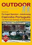 Portugal Spanien: Jakobsweg Caminho Português - von Porto nach Santiago de Compostela (OutdoorHandbuch) - Raimund Joos