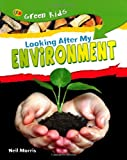 Looking After My Environment (Green Kids)