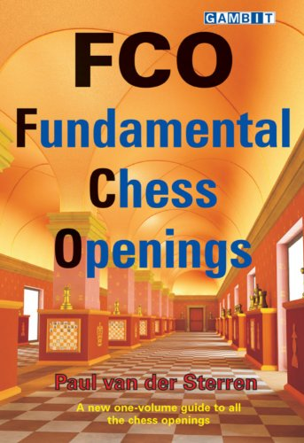 FCO: Fundamental Chess Openings (English Edition) por Paul Van der Sterren
