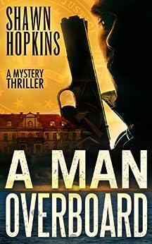 A Man Overboard (English Edition) par [Hopkins, Shawn]