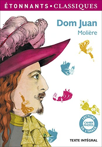 Dom Juan : Texte intégral par Moliere