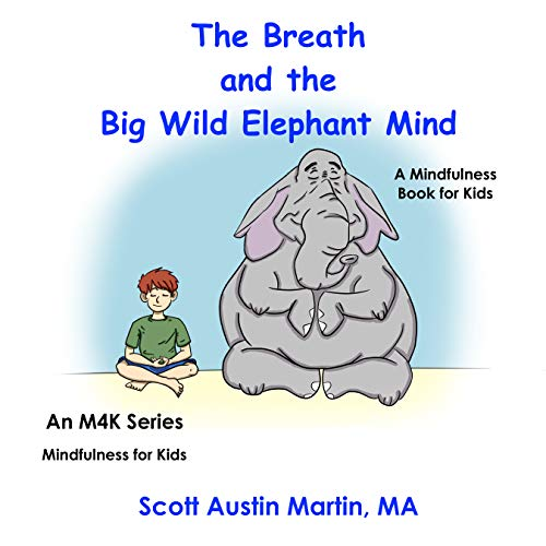 The Breath and the Big Wild Elephant Mind: A Mindfulness Book For Kids (An M4K Series 2) (English Edition)