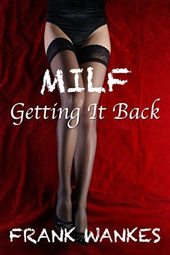 MILF: Getting It Back (English Edition)