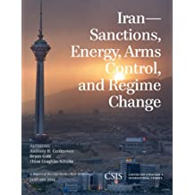 Iran: Sanctions, Energy, Arms Control, and Regime Change