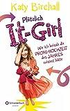 Plötzlich It-Girl - Wie ich beinah die Promi-Hochzeit des Jahres ruiniert hätte