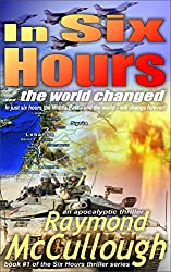 In Six Hours: ... the world changed (Six Hours apocalyptic thriller series Book 1)