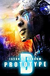 Prototype D (Prototype D Series Book 1) (English Edition)