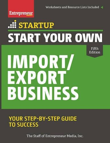 Start Your Own Import/Export Business: Your Step-By-Step Guide to Success (Entrepreneur's Startup) por The Staff of Entrepreneur Media