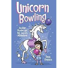 Unicorn Bowling (Phoebe and Her Unicorn Series Book 9): Another Phoebe and Her Unicorn Adventure (Volume 9)